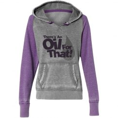 There's an oil for that Hoodie