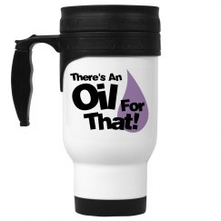 There's an oil for that Travel mug