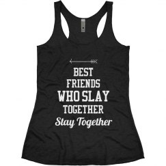Slay Together Matching BFF Tank