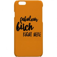 Fabulous Bitch Right Here iPhone