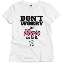 Let Maria pay for it!