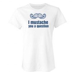 Mustache Question Tee
