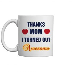 Thanks Mom Coffee Mug