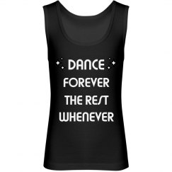 Dance forever the rest whenever