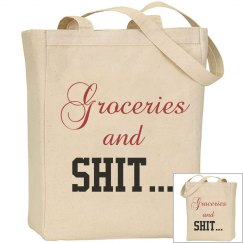 Groceries and Shit Tote Bag