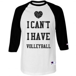 Can't. I Have Volleyball