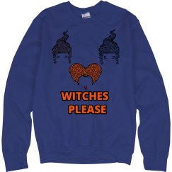 Witches Please Halloween Sweatshirt