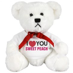 I love you Sweet Peach!