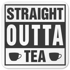 STRAIGHT OUTTA TEA