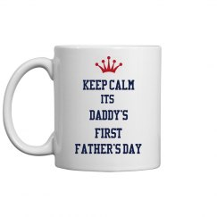 Keep Calm Daddy 1st Father Day
