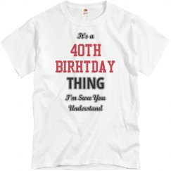 It's a 40th birthday thing