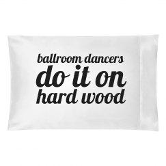 Ballroom Dancers Do It Pillow