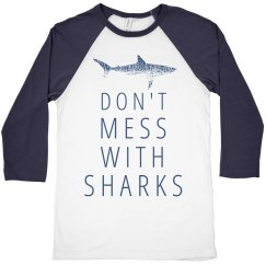 Don't Mess With Sharks