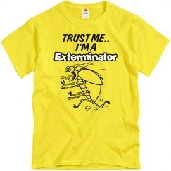 Trust me...Exterminator