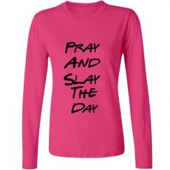 Pray and Slay Pink Long Sleeve Shirt
