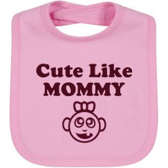 Cute Like Mommy