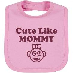 Cute Like Mommy