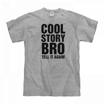 Cool Story Bro!