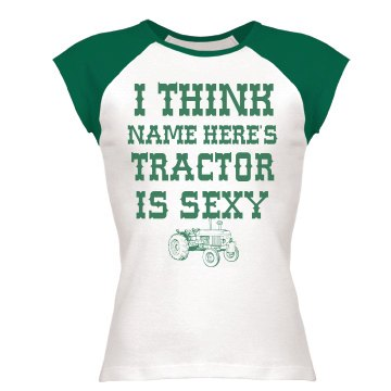 Custom Sexy Tractor Shirts