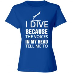 I dive because the voices in my head tell me to