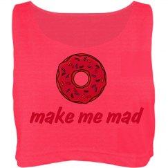 donut make me mad