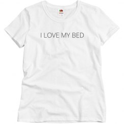 I Love My Bed