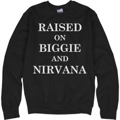 Raised on Biggie Nirvana