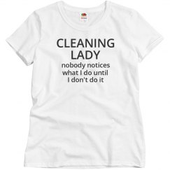 Cleaning Lady shirt