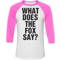 Does the Fox Say Text Tee