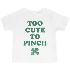Too Cute To Pinch St Pat Toddler