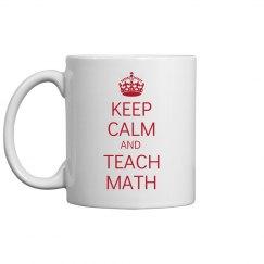 Keep Calm & Teach Math