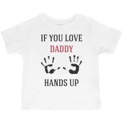 If you love dad hands up