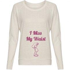 I miss my waist