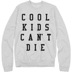 The Cool Kids Can't Die