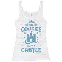 Course is my castle
