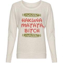 Hakuna Matata, Bitch