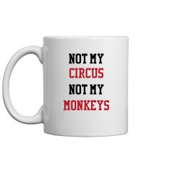 Not My Circus Not My Monkeys