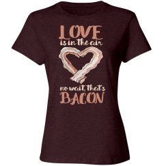 Love is in the air, no its bacon