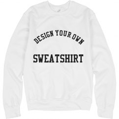 Design Your Own Unisex Crew Neck Sweatshirt