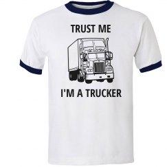 Trust me I'ma trucker