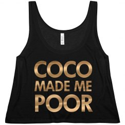 Coco Made Me Poor