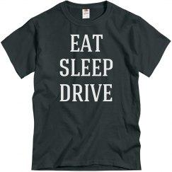 Eat, sleep, drive