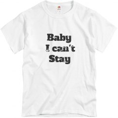 Baby, I can't stay !