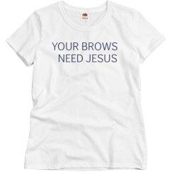 Brows Need Jesus