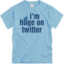 Huge on Twitter Text Tee