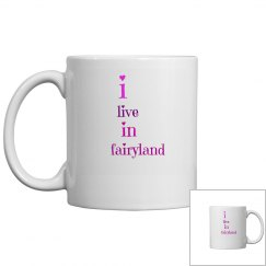 i live in fairyland mug