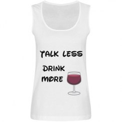 Talk Less, Drink More tank top
