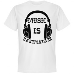 MUSIC IS RAZZMATAZZ