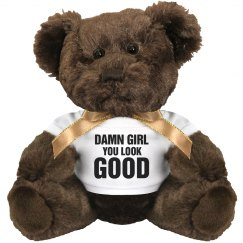 Damn Girl You Look Good Bear