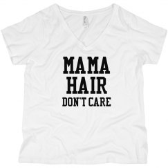 Mama Hair, Don't Care